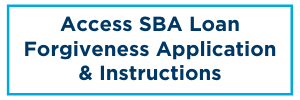 Access SBA Loan Forgiveness Application & Instructions Button